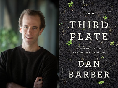 Barber Dan : Dan Barber is author of the new book The Third Plate .