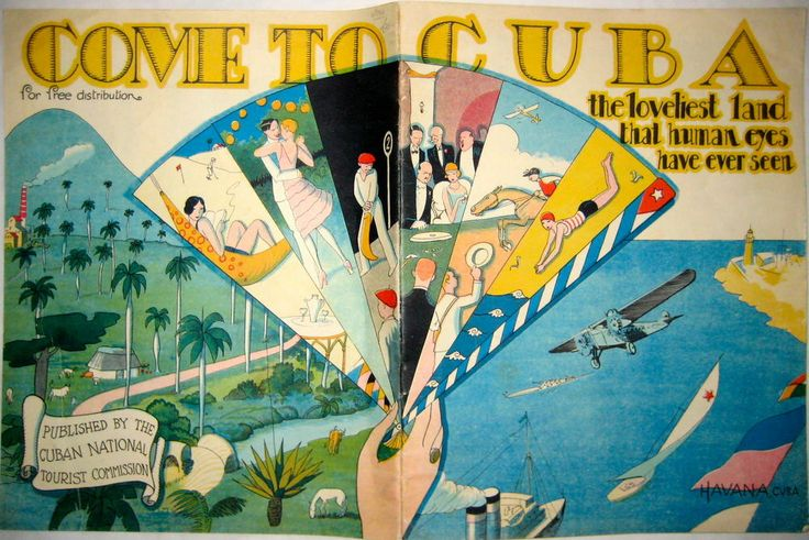 """A colorful hand-drawn ad that features scenes from Cuba (dancing, beaches, horse-racing) and the title """"COME TO CUBA"""""""